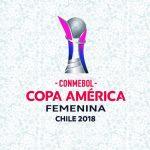 Guía para seguir la Copa América Femenina Chile 2018